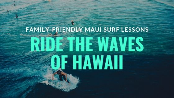 Family Friendly Maui Surf Lessons Ride The Waves Of